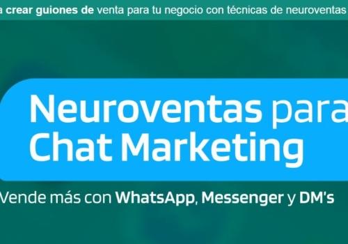 Neuroventas para Chat Marketing - Vende más con WhatsApp, Messenger y DM's